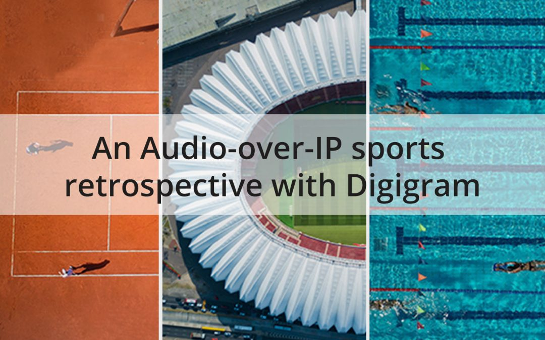 An Audio-over-IP sports retrospective with Digigram